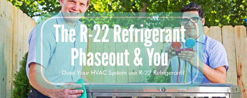 If Your A/C Uses R-22, Now May Be the Time To switch